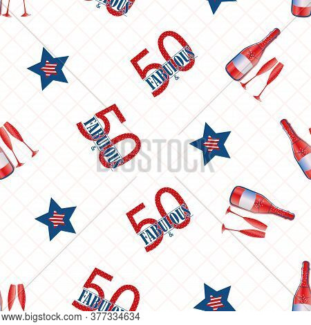 Fifty And Fabulous Seamless Vector Pattern Background. Red, Blue, White Text, Stars, Champagne Bottl