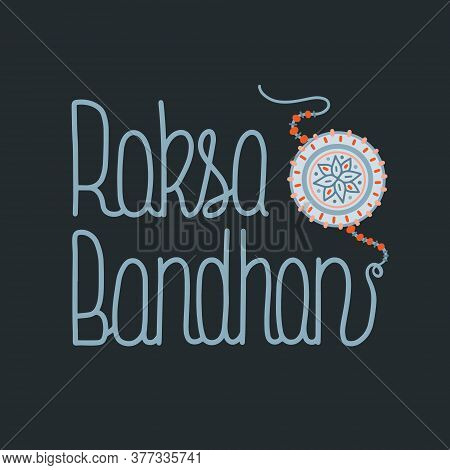 Vector Illustration On The Theme Of Raksha Bandhan August 3. Decorated With A Handwritten Inscriptio