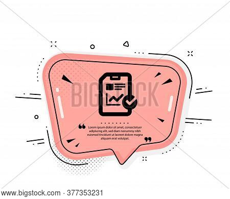 Report Document Icon. Quote Speech Bubble. Analysis Chart Or Sales Growth Report Sign. Statistics Da