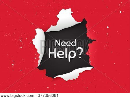 Need Help Symbol. Ragged Hole, Torn Paper Banner. Support Service Sign. Faq Information. Paper With