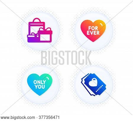 For Ever, Only You And Shopping Icons Simple Set. Button With Halftone Dots. Love Ticket Sign. Love