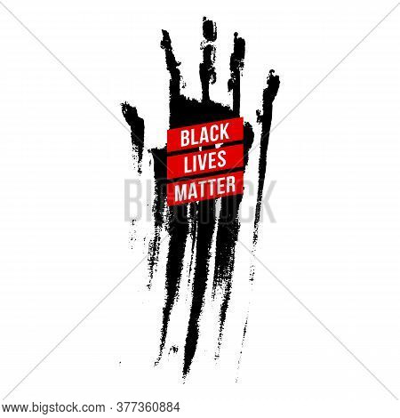 Black Bloody Hand, Design Concept For Stand Against Racial Injustice. Protest Banner About The Human