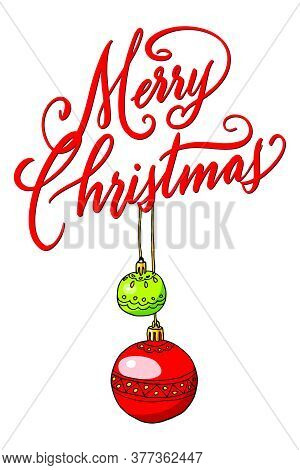 Handwritten Christmas Greetings With Hanging Ornaments, Modern Festive Calligraphy Lettering Isolate