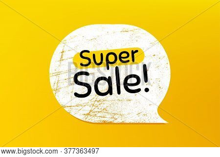 Super Sale. Banner With Grunge Speech Bubble. Special Offer Price Sign. Advertising Discounts Symbol