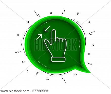 Touchscreen Gesture Line Icon. Chat Bubble With Shadow. Zoom Out Sign. Action Arrows Symbol. Thin Li