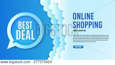 Best Deal. Clouds Banner Template. Special Offer Sale Sign. Advertising Discounts Symbol. Speech Bub
