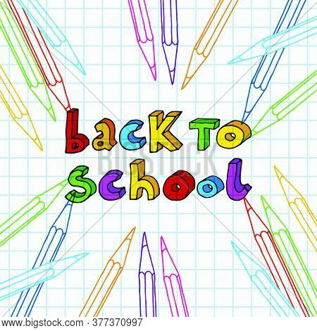 Hand Drawn Vector Doodle Back To School Multicolor Words In Pencils Frame Over Chequered Notebook Pa