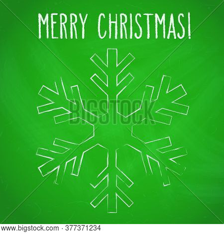 One Snowflake And Hand Written Christmas Greetings Over Green Chalkboard.