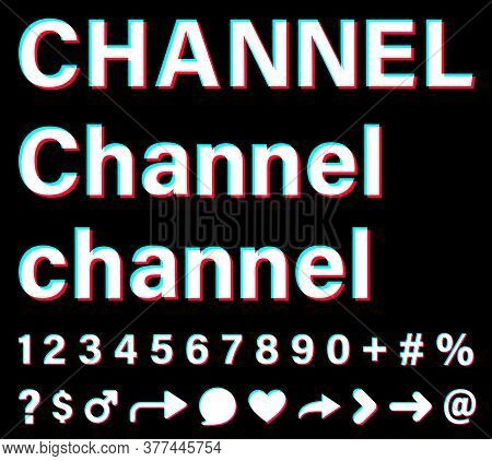 Channel Sign With Small Letters And Capital Letters. White Words With Blue, Red, Pink Borders On Bla