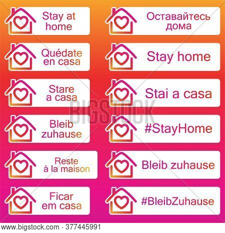 Set Of Stickers With Stay Home Sign In Different European Languages. House Frame With Heart Icon. Mu