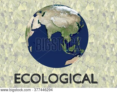 3d Illustration Of Ecological Script , Under A 3d Model Of The World. Elements Of This Image Furnish