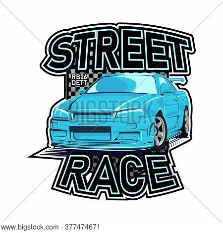 Street Racing Logo Design Illustration, Vector Emblem With Text And Sports Car. Logotype Print For T