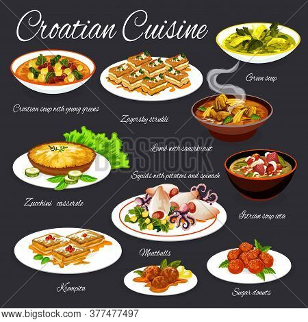 Croatian Cuisine Vector Food, Seafood, Vegetable, Meat Dishes With Desserts. Grilled Squids, Vegetab