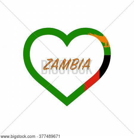 Zambia Flag In Heart. I Love My Country. Sign. Stock Vector Illustration Isolated On White Backgroun
