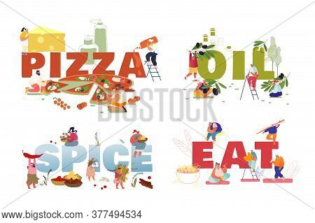 Set Of Posters With Tiny People Eating Pizza, Produce Olive Oil, Using For Cooking. Characters Eat C