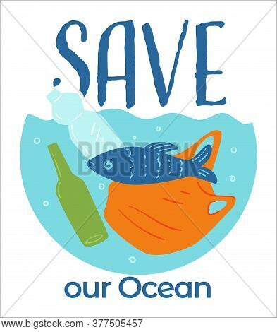 Save Our Ocean, Water Filled With Plastic And Litter
