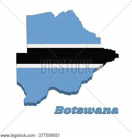 3d Map Outline And Flag Of Botswana,  A Light Blue Field Cut Horizontally In The Centre By A Black S