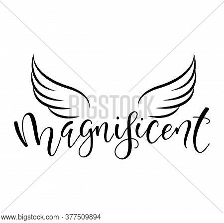 Magnificent Lettering With Wings, Vector Illustration, Black Text Isolated On White Background.