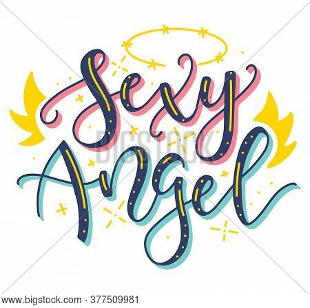 Sexy Angel Multicolored Illustration With Wings And Halo. Colored Vector Lettering Isolated On White