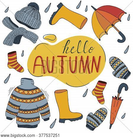 Set Of Warm Cozy Autumn Clothes - Sweater, Hat, Scarf, Rubber Boots, Socks, Umbrella, Freehand Drawi