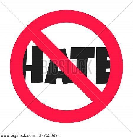 Stop Hate Circle Icon Sign Flat Style Design Vector Illustration. Anti Hate Boycott Protest Symbol I