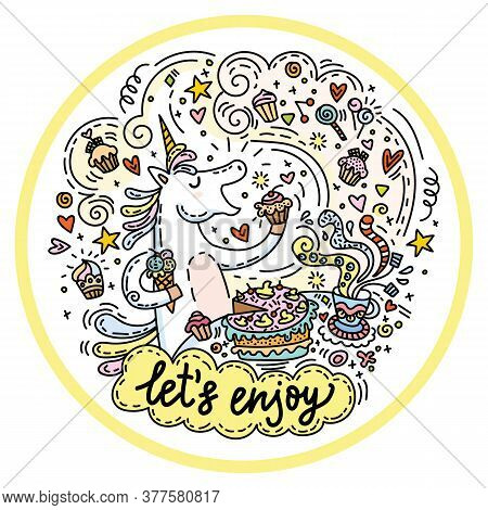 Funny Cute Unicorn In Good Mood Enjoy Eating A Cake And Candy.colorful Vector Humor Character In Doo