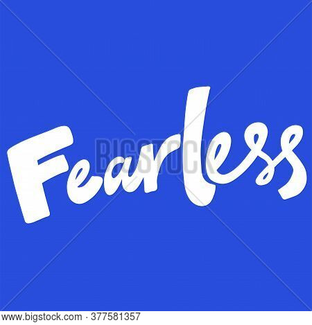 Fearless. Sticker Quote For Decoration Design. Graphic Element Vector Background Illustration Text.