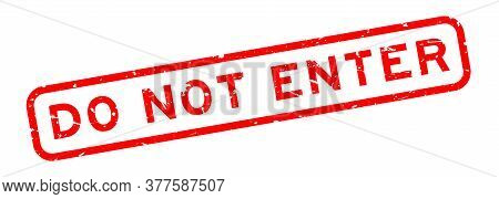Grunge Red Do Not Enter Word Square Rubber Seal Stamp On White Background