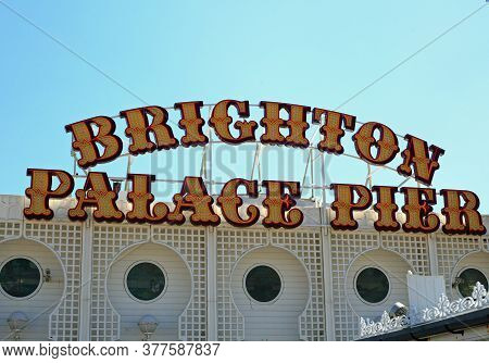 Brighton Palace Pier Signage, Uk, 2020.  Brighton Pier Is A Popular Place For Tourists To Visit In T
