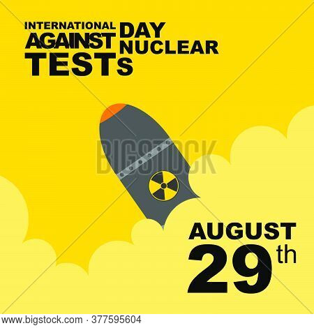 International Day Against Nuclear Test Vector Illustration With Nuclear Launch Design.