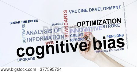 A Lot Of Words On The Business Topic On The Background Of The Hand With The Main Text Cognitive Bias