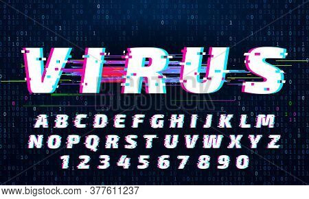 Glitch Font. Letters And Numbers With Digital Noise. Distorted Alphabet Typeset With Tv Signal Glitc
