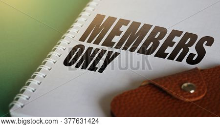 Members Only Text On Copybook Page And Wallet. Vip Services Business Concept