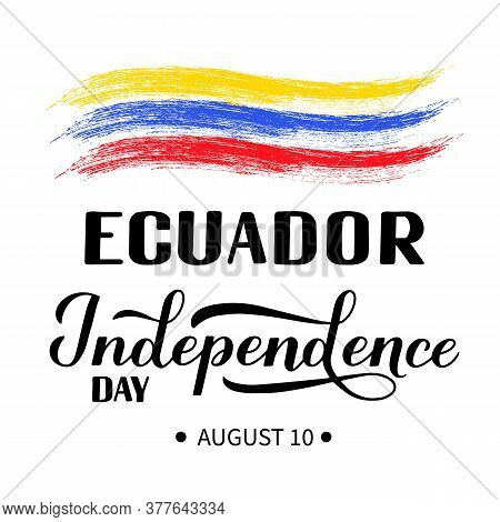 Ecuador Independence Day Calligraphy Hand Lettering Isolated On White. Ecuadorian Holiday Celebrated