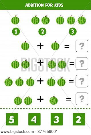 Addition With Cartoon Watermelon. Print And Play.