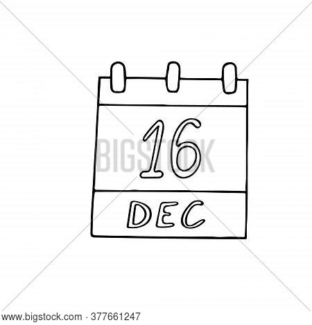 Calendar Hand Drawn In Doodle Style. December 16. Day, Date. Icon, Sticker Element For Design, Plann