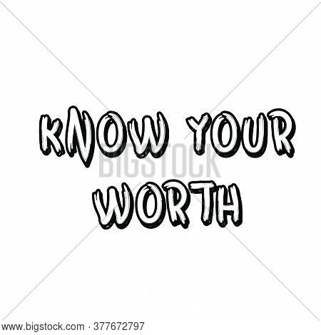 Know Your Worth, Christian Faith, Typography For Print Or Use As Poster, Card, Flyer Or T Shirt