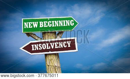 Street Sign The Direction Way To New Beginning Versus Insolvency