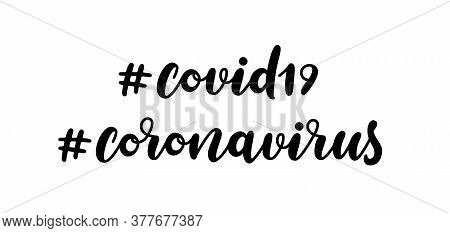 Covid19 And Coronavirus Hand Drawn Lettering Hashtags. Vector Isolated Text On White Background.