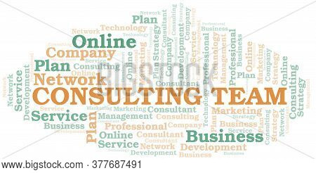 Consulting Team Typography Vector Word Cloud. Wordcloud Collage Made With The Text Only.