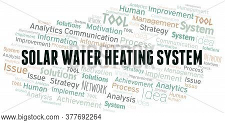 Solar Water Heating System Typography Vector Word Cloud. Wordcloud Collage Made With The Text Only.