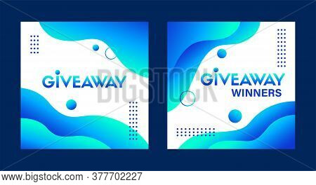 Giveaway And Giveaway Winners Vector Templates For Social Media Contest. Abstract Liquid Blue Backgr