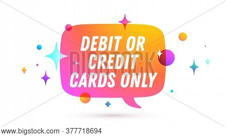 Credit Card Only. Speech Bubble. Set Of Chat Message, Cloud Talk, Speech Bubble. White Speech Bubble