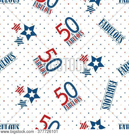 Vector Fifty And Fabulous Text Seamless Pattern Background. Red, Blue, White Backdrop With Typograph
