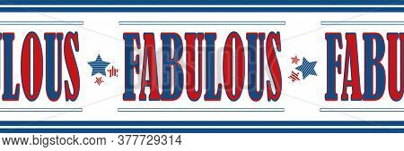 Fun Fabulous Text Blue And Red Vector Border With Striped Edging. Banner With Bold Typography And St