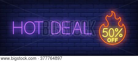 Hot Deal, Fifty Percent Off Neon Text With Fire Flame. Offer And Sale Advertisement Design. Night Br