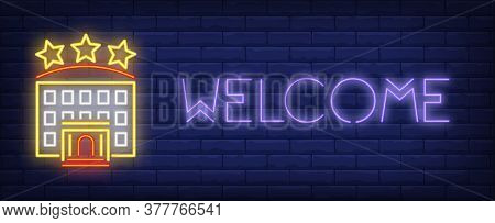 Welcome Neon Sign. Hotel Building With Three Stars On Brick Wall Background. Illustration In Neon St