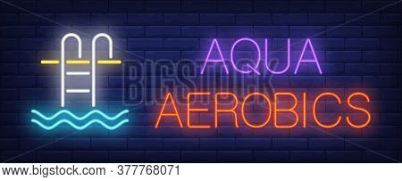 Aqua Aerobics Neon Sign. Glowing Inscription With Pool Stair And Water On Dark Blue Brick Background