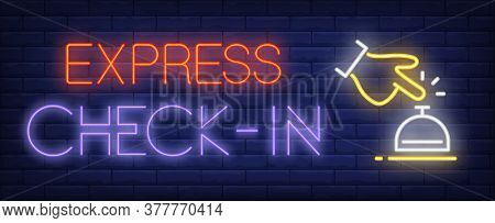 Express Check-in Neon Sign. Glowing Inscription With Hand And Table Bell On Dark Blue Brick Backgrou