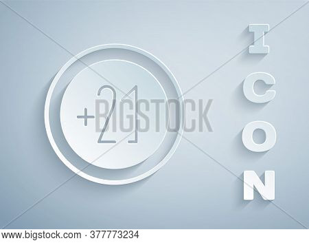 Paper Cut Alcohol 21 Plus Icon Isolated On Grey Background. Prohibiting Alcohol Beverages. Paper Art